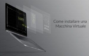 Come installare una Macchina Virtuale