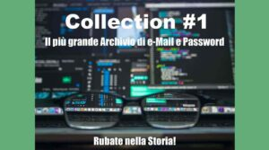 Collection #1: email e password hackerata, come verificare? (Guida Completa)